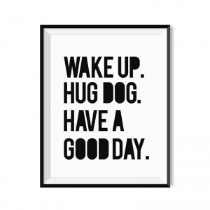 Wake up hug dog - plakat