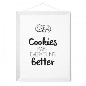 Cookies make everything better - plakat