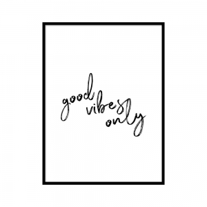Good vibes only - plakat