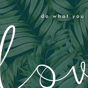 Do what you LOVE - plakat