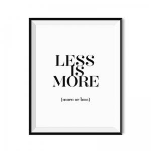 Less is more - plakat