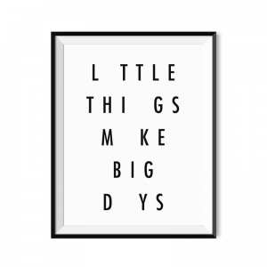 Little things make big days - plakat