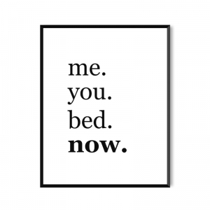 Me you bed now - plakat
