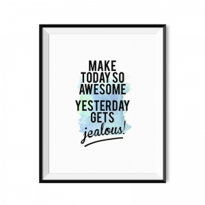Make today so awesome - plakat